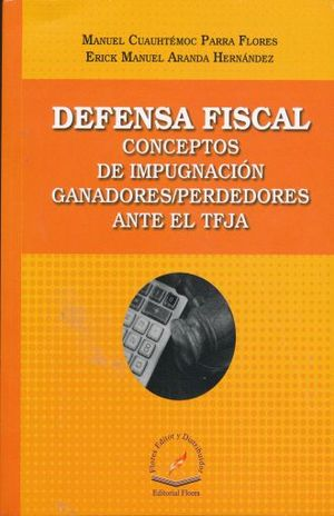 DEFENSA FISCAL CONCEPTOS DE IMPUGNACION GANADORES / PERDEDORES ANTE EL TFJA
