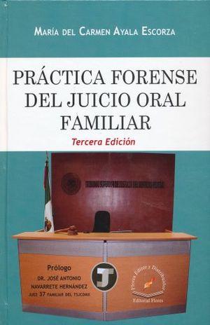 PRACTICA FORENSE DEL JUICIO ORAL FAMILIAR / 3 ED. / PD.
