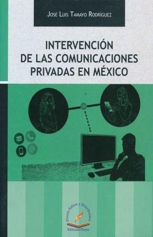 INTERVENCION DE LAS COMUNICACIONES PRIVADAS EN MEXICO
