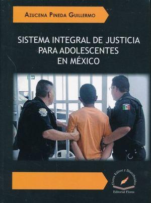 SISTEMA INTEGRAL DE JUSTICIA PARA ADOLESCENTES EN MEXICO