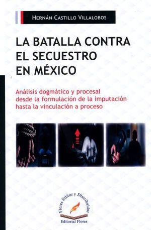 BATALLA CONTRA EL SECUESTRO EN MEXICO, LA