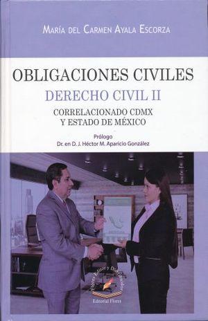 OBLIGACIONES CIVILES. CORRELACIONADO CDMX Y ESTADO DE MEXICO (DERECHO CIVIL II)