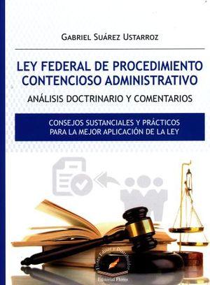 LEY FEDERAL DE PROCEDIMIENTO CONTENCIOSO ADMINISTRATIVO. ANALISIS DOCTRINADO Y COMENTARIOS