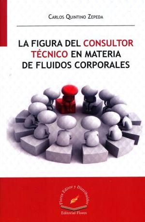 FIGURA DEL CONSULTOR TECNICO EN MATERIA DE FLUIDOS CORPORALES