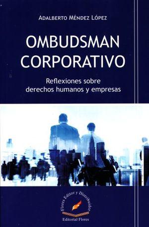 OMBUDSMAN CORPORATIVO. REFLEXIONES SOBRE DERECHOS HUMANOS Y EMPRESAS
