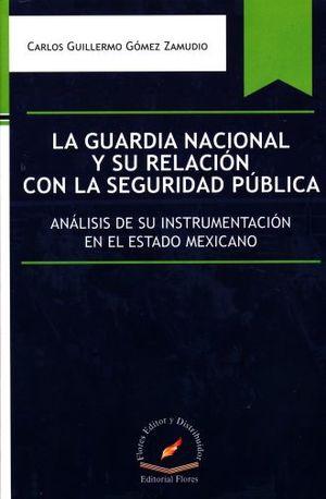 GUARDIA NACIONAL Y SU RELACION CON LA SEGURIDAD PUBLICA, LA