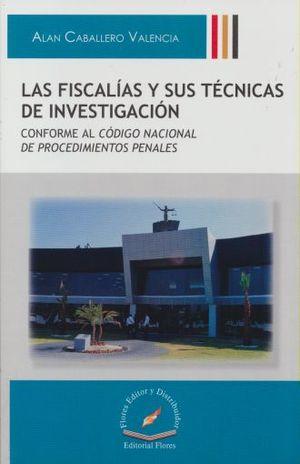 FISCALIAS Y SUS TECNICAS DE INVESTIGACION, LAS