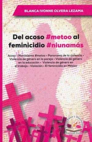DEL ACOSO #METTOO AL FEMICIDIO #NIUNAMAS