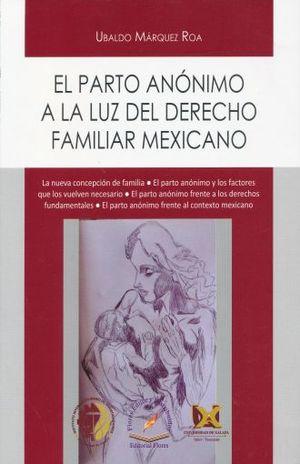 PARTO ANONIMO A LA LUZ DEL DERECHO FAMILIAR MEXICANO, EL