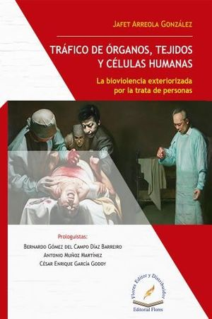 TRAFICO DE ORGANOS TEJIDOS Y CELULAS HUMANAS. LA BIOVIOLENCIA EXTERIORIZADA POR LA TRATA DE PERSONAS