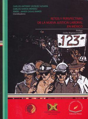 RETOS Y PERSPECTIVAS DE LA NUEVA JUSTICIA LABORAL EN MEXICO