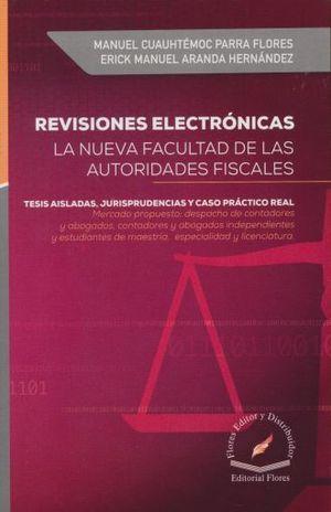 REVISIONES ELECTRONICAS. LA NUEVA FACULTAD DE LAS AUTORIDADES FISCALES