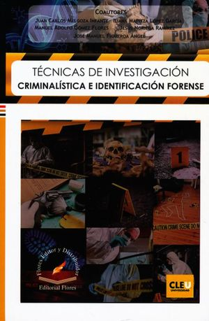 Técnicas de investigación criminalística e identificación forense