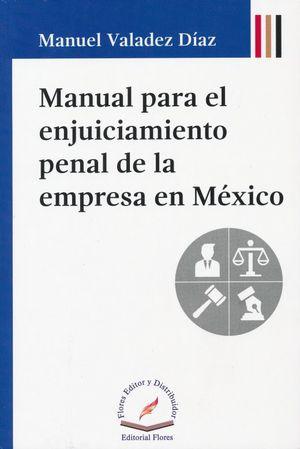 MANUAL PARA EL ENJUICIAMIENTO PENAL DE LA EMPRESA EN MEXICO