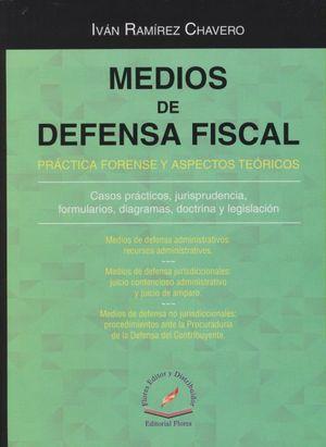 MEDIOS DE DEFENSA FISCAL. PRACTICA FORENSE Y ASPECTOS TEORICOS