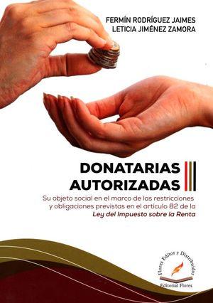 Donatarias autorizadas. Su objeto social en el marco de las restricciones y obligaciones previstas en el artículo 82 de la Ley del Impuesto sobre la Renta