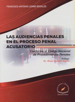 AUDIENCIAS PENALES EN EL PROCESO PENAL ACUSATORIO, LAS
