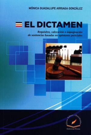 El dictamen. Requisitos, valoración e impugnación de sentencias basadas en opiniones periciales
