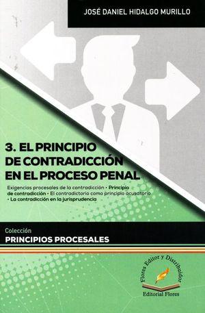 El principio de contradicción en el proceso penal / Vol. 3