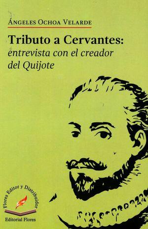 Tributo a Cervantes: entrevista con el creador del Quijote