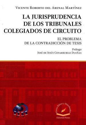 La jurisprudencia de los tribunales colegiados de circuito. El problema de la contradicción de tesis