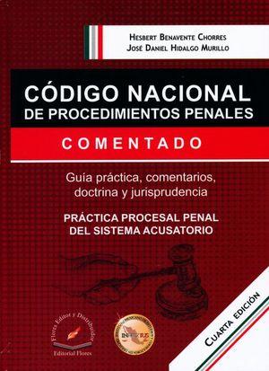 Código nacional de procedimientos penales. Práctica procesal penal del sistema acusatorio / 4 ed. / pd.