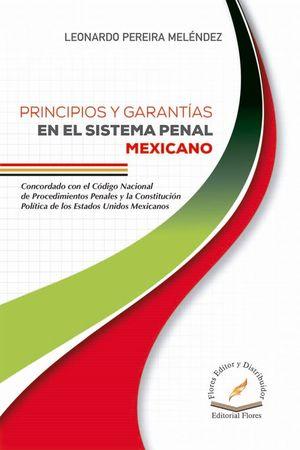 Principios y garantías en el Sistema Penal Mexicano
