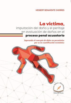 Víctima, imputación del daño y el peritaje en evaluación de daños en el proceso penal acusatorio