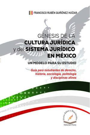 Génesis de la cultura jurídica y del sistema jurídico en México. Un modelo para su estudio