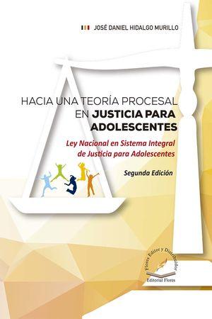 Hacia una teoría procesal en justicia para adolescentes / 2 ed. / pd.