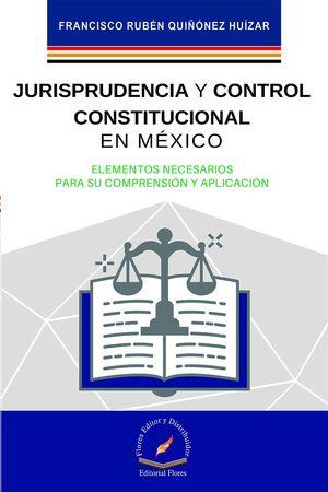 Jurisprudencia y control constitucional en México
