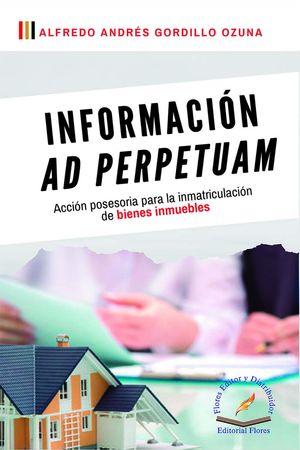 Información ad perpetuam. Acción posesoria para la inmatriculación de bienes inmuebles