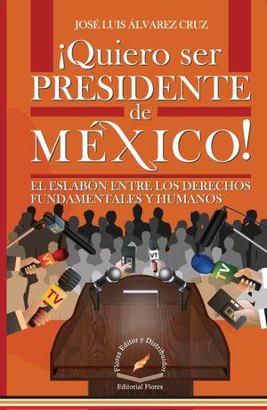 Quiero ser Presidente de México