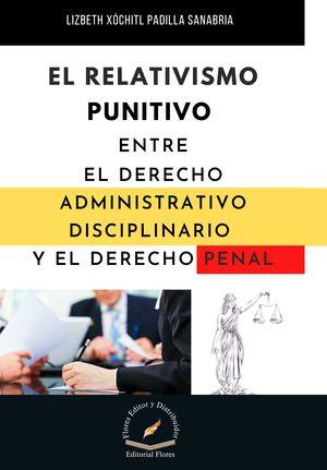 Relativismo punitivo entre el derecho administrativo disciplinario y el derecho penal