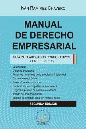 Manual de derecho empresarial. Guía para abogados corporativos y empresarios / 2 ed.
