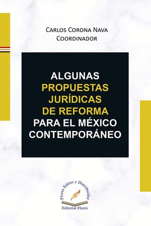 Algunas propuestas  jurídicas de reforma para el México contemporáneo