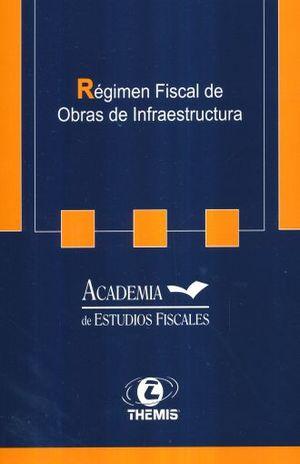 REGIMEN FISCAL DE OBRAS DE INFRAESTRUCTURA