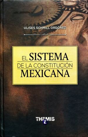 SISTEMA DE LA CONSTITUCION MEXICANA, EL
