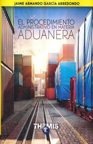 PROCEDIMIENTO ADMINISTRATIVO EN MATERIA ADUANERA, EL