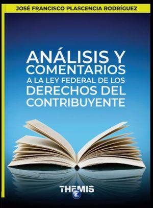 Análisis y comentarios a la ley de los derechos del contribuyente