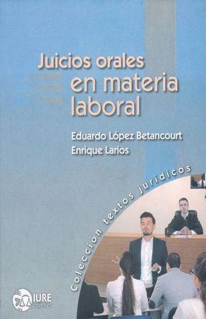 JUICIOS ORALES EN MATERIA LABORAL