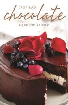 CHOCOLATE. 140 DELICIOSAS RECETAS