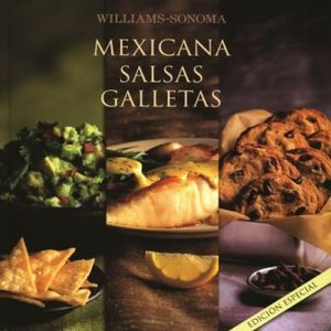 MEXICANA SALSAS GALLETAS / WILLIAMS SONOMA / PD.
