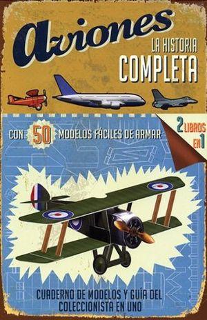 AVIONES. LA HISTORIA COMPLETA / PD.