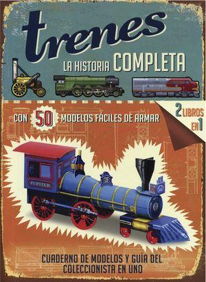 TRENES. LA HISTORIA COMPLETA / PD.