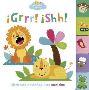 ¡Grrr! ¡Shh! / Early Birds (Libro con pestañas) / pd.