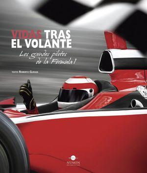 VIDAS TRAS EL VOLANTE LOS GRANDES PILOTOS DE LA FORMULA 1 / PD.