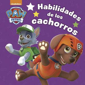 PAW PATROL. HABILIDADES DE LOS CACHORROS / PD.