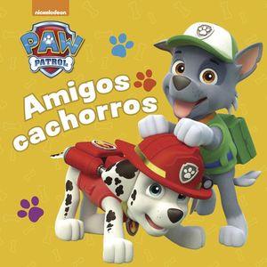 PAW PATROL. AMIGOS CACHORROS / PD.