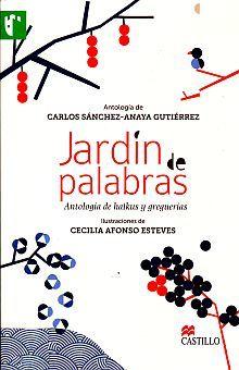JARDIN DE PALABRAS. ANTOLOGIA DE HAIKUS Y GREGUERIAS